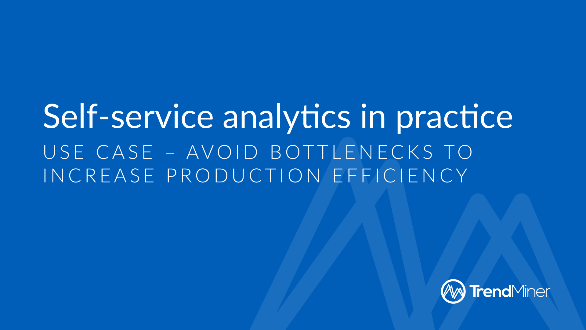 Use Case - avoid bottlenecks